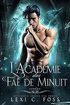 L'Académie des Faë de Minuit: Livre Un par [Lexi C. Foss, Jean-Marc Ligny, Sophie Salaün]