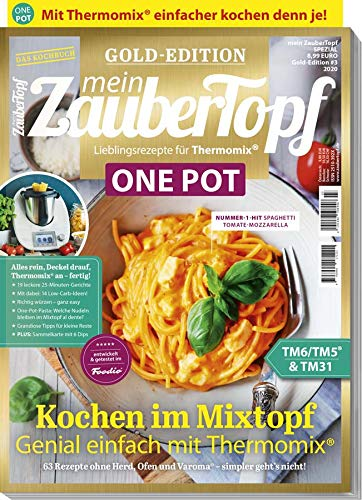 Mein Zaubertopf Gold Edition 3/20 - ONE POT Rezepte für Thermomix® TM5® TM31 TM6: ONE POT Rezepte fürThermomix ®