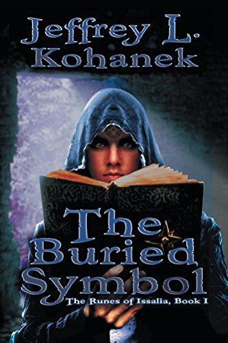 Ebook The Buried Symbol The Runes Of Issalia 1 By Jeffrey L Kohanek