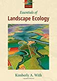 Essentials of Landscape Ecology - Kimberly A. (Professor, Professor, Division of Biology, Kansas State University, USA) With