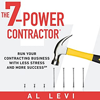 The 7-Power Contractor     Run Your Contracting Business with Less Stress and More Success              Written by:                                                                                                                                 Al Levi                               Narrated by:                                                                                                                                 Al Levi                      Length: 2 hrs and 53 mins     1 rating     Overall 3.0