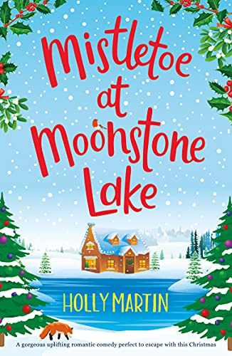 Mistletoe at Moonstone Lake: A gorgeous uplifting romantic comedy perfect to escape with this Christmas (Jewel Island)