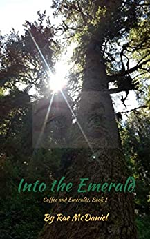 Into the Emerald: Coffee and Emeralds, Book One by [Rae McDaniel]
