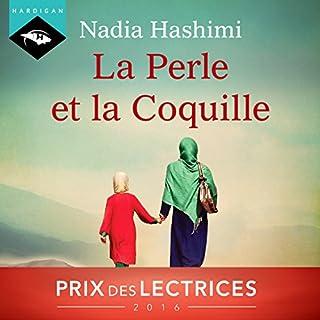 La Perle et la Coquille                   De :                                                                                                                                 Nadia Hashimi                               Lu par :                                                                                                                                 Manon Jomain                      Durée : 13 h et 19 min     189 notations     Global 4,8