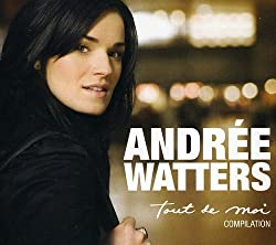 Compilation Tout De Moi by Andree Watters