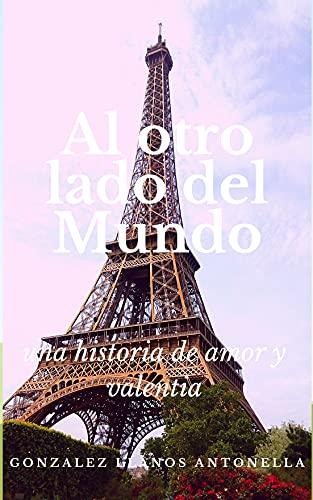 Al otro lado del mundo de Antonella Gonzalez Llanos