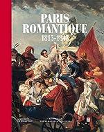 Paris romantique : 1815-1848 de Jean-Marie Bruson