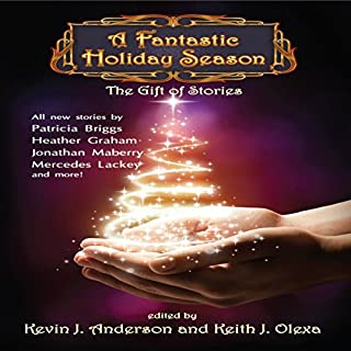 A Fantastic Holiday Season: The Gift of Stories                   Written by:                                                                                                                                 Kevin J. Anderson,                                                                                        Keith J. Olexa                               Narrated by:                                                                                                                                 Bridger Conklin                      Length: 10 hrs and 23 mins     Not rated yet     Overall 0.0