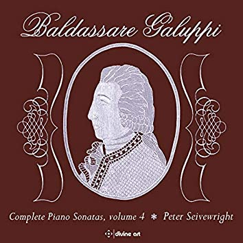 Galuppi: Complete Piano Sonatas, Vol. 4