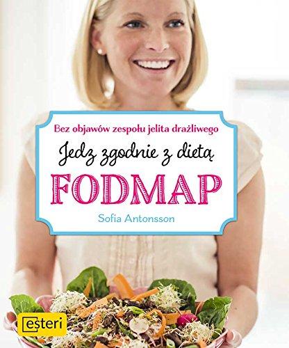 Jedz zgodnie z dieta Fodmap Bez objawow zespolu jelita drazliwego