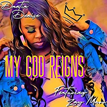My God Reigns (feat. Zay Marr)