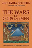 The Wars of Gods and Men (Book III) (Earth Chronicles 3)