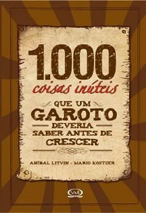 1000 coisas inúteis que um garoto deveria saber antes de crescer