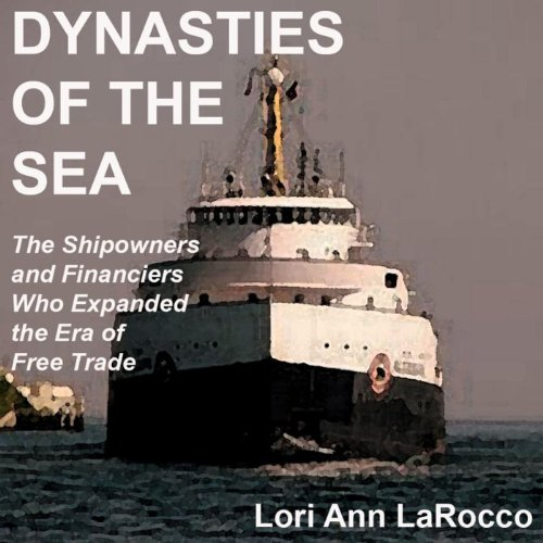 Dynasties of the Sea     The Shipowners and Financiers Who Expanded the Era of Free Trade              Auteur(s):                                                                                                                                 Lori Ann LaRocco                               Narrateur(s):                                                                                                                                 Kitty Hendrix                      Durée: 7 h et 24 min     Pas de évaluations     Au global 0,0
