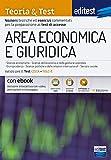 Teoria & Test per Area economica e giuridica: Nozioni teoriche ed esercizi commentati per la preparazione ai test di accesso