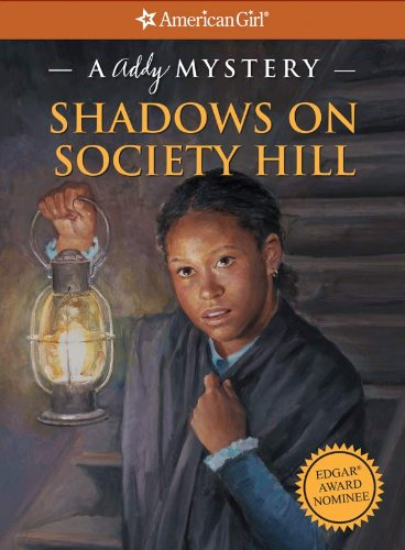Shadows of Society Hill (American Girl Mysteries)