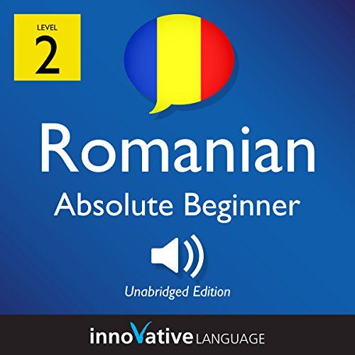 Learn Romanian - Level 2: Absolute Beginner Romanian: Volume 1: Lessons 1-25 audiobook cover art