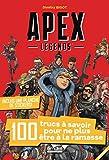 Apex Legends - 100 trucs à savoir pour ne plus être à la ramasse