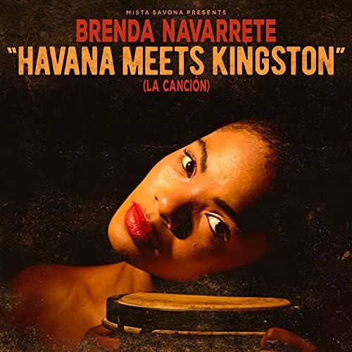 Brenda Navarrete, Havana Meets Kingston & Mista Savona