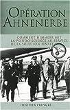 Opération Ahnenerbe - Comment Himmler mit la pseudo-science au service de la solution finale