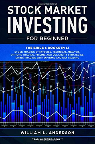 Stock Market Investing for Beginner: The Bible 6 books in 1: Stock Trading Strategies, Technical Analysis, Options , Pricing and Volatility Strategies, Swing and Day Trading with Options