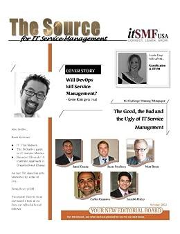 the Source - for ITSM by [Saurabh Dubey, Linda King, Kevin Ritter, Carlos Casanova, Jarod Greene, Matt Beran, Jason Swallows]
