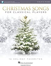 Christmas Songs for Classical Players - Violin and Piano: With online audio of piano accompaniments