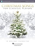 Christmas Songs for Classical Players - Violin and Piano: 12 Holiday Favorites