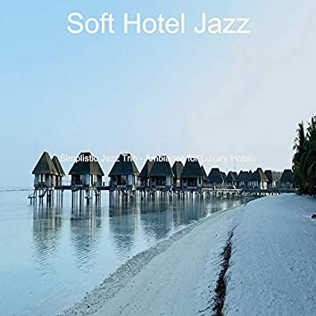 Simplistic Jazz Trio - Ambiance for Luxury Hotels