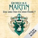 Game of Thrones - Das Lied von Eis und Feuer 7                   Autor:                                                                                                                                 George R. R. Martin                               Sprecher:                                                                                                                                 Reinhard Kuhnert                      Spieldauer: 10 Std. und 40 Min.     4.033 Bewertungen     Gesamt 4,8