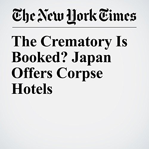 The Crematory Is Booked? Japan Offers Corpse Hotels copertina