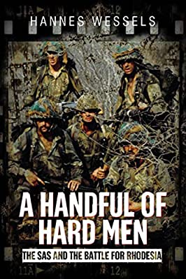 A Handful of Hard Men: The SAS and the Battle for Rhodesia from Casemate