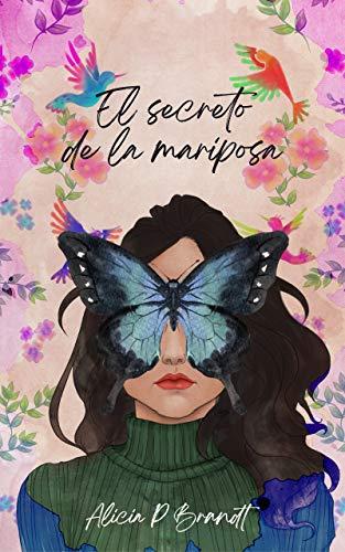 El secreto de la mariposa de Alicia P. Brandt