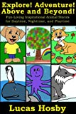 Explore! Adventure! Above and Beyond!: Fun-Loving Inspirational Animal Stories for Daytime, Nighttime, and Playtime (English Edition)