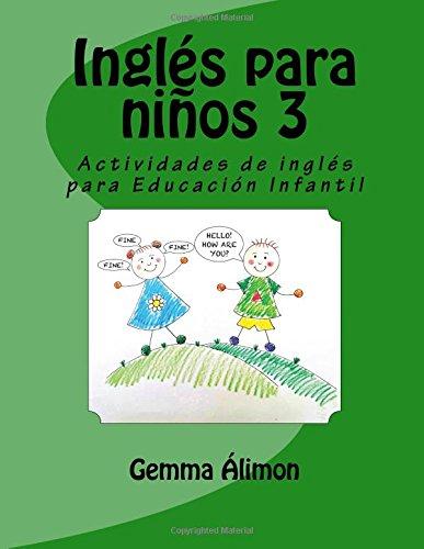 Inglés para niños 3: Actividades de inglés para Educación Infantil: Volume 3...