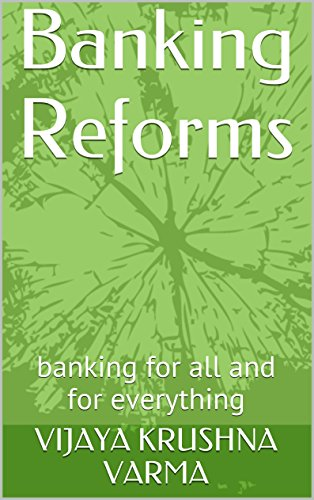 Banking Reforms: banking for all and for everything