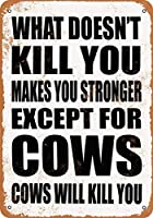 2個 8 x 12 cm メタル サイン - 何があなたを殺さないか、あなたを強くします。牛を除きます。牛はあなたを殺します。 メタルプレート レトロ アメリカン ブリキ 看板