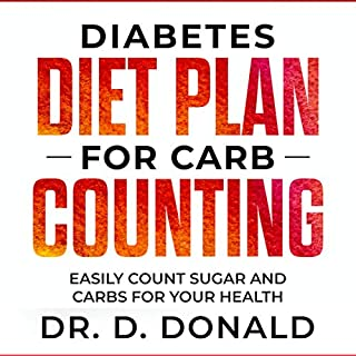 Diabetes Diet Plan for Carb Counting     Easy Count Sugar and Carbs for Your Health              Written by:                                                                                                                                 Daniel Donald                               Narrated by:                                                                                                                                 Sangita Chauhan                      Length: 1 hr and 21 mins     Not rated yet     Overall 0.0