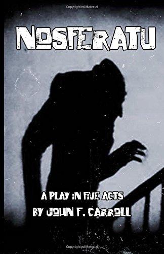 Nosferatu: A Play in Five Acts