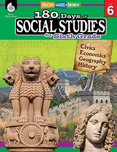180 Days of Social Studies: Grade 6 - Daily Social Studies Workbook for Classroom and Home, Cool and Fun Civics Practice, Elementary School Level ... Created by Teachers (180 Days of Practice)