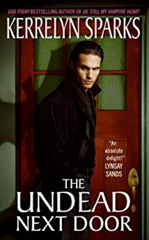 The Undead Next Door (Love at Stake, Book 4) by [Kerrelyn Sparks]