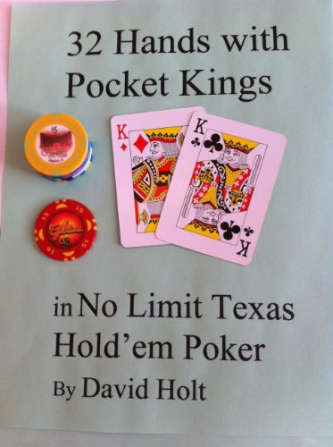 32 Hands with Pocket Kings in No Limit Holdem (English Edition)