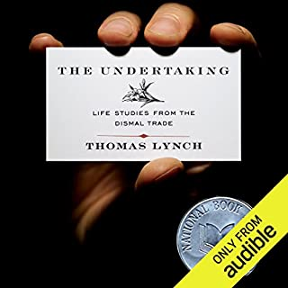 The Undertaking     Life Studies from the Dismal Trade              By:                                                                                                                                 Thomas Lynch                               Narrated by:                                                                                                                                 Kevin T. Collins                      Length: 6 hrs and 52 mins     54 ratings     Overall 4.0