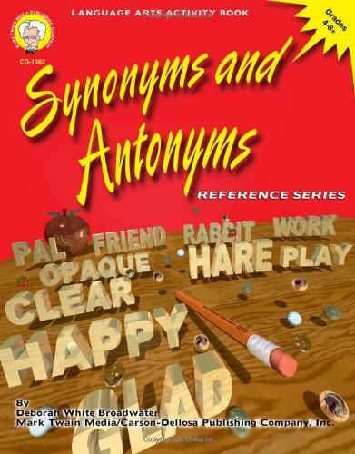 Synonyms and Antonyms, Grades 4 - 8