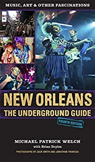 New Orleans: The Underground Guide, 4th Edition