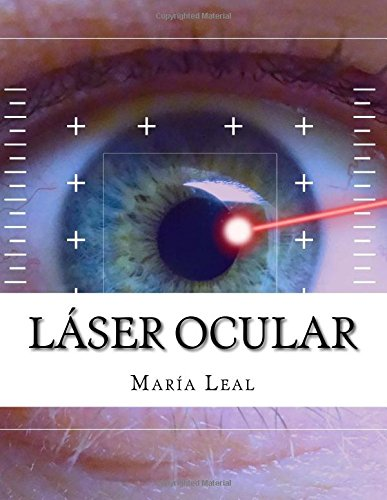 Láser Ocular: Guía básica sobre la cirugía ocular (Spanish Edition)