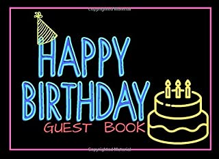 Happy Birthday Guest Book: Guest Book To Write In For Comments Advice And Best Wishes