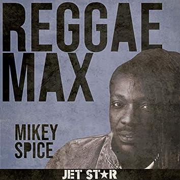 Reggae Max: Mikey Spice