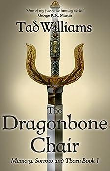 The Dragonbone Chair: Memory, Sorrow & Thorn Book 1 (English Edition) van [Tad Williams]