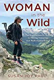 Woman in the Wild: The Everywoman's Guide to Hiking, Camping, and Backcountry Travel